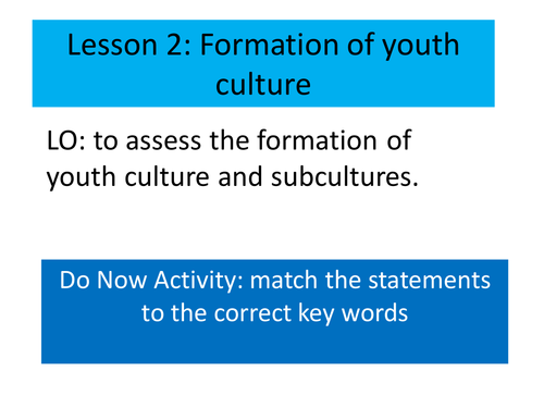 Formation of youth culture AS Sociology OCR