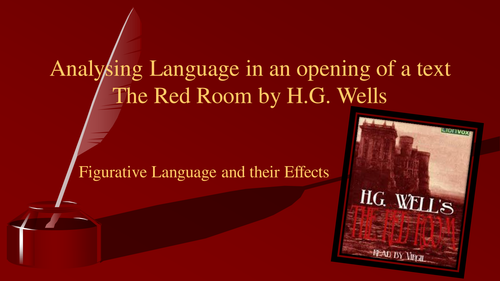 Anylyzing language from an opening to The Red Room by HG Wells; Figurative language
