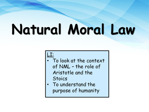 1+2. Natural Moral Law - Context/Introduction - OCR H573 (2016)
