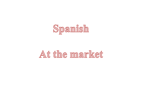 SPANISH at the market / fruit and vegetables / amounts and costs