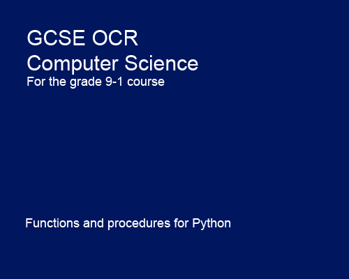 Functions and procedures - GCSE Computer Science OCR 9-1 Programming with Python