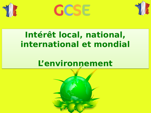 New GCSE French - Intérêt local, national, international - L'environnement (2016+)
