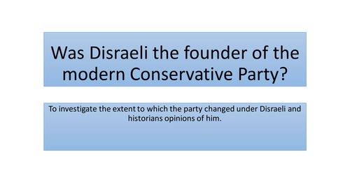 Was disraeli the founder of the modern conservative party?
