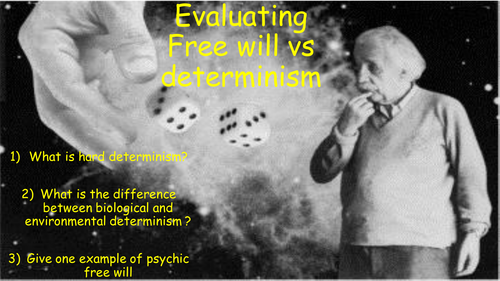 Issues and debates: Evaluation of Free will vs determinism (Psychology AQA A new spec)