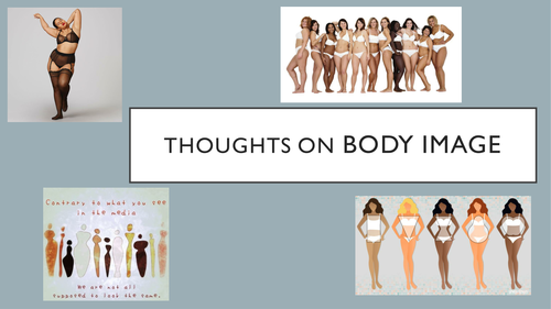 Dr Lottie's Body Image lesson-Presentation on perceptions of beauty, photoshop and good mental healt