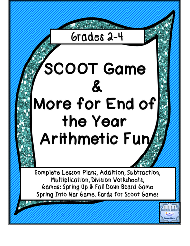 SCOOT GAMES & More for End of the Year Arithmetic Fun (Grades 2-4, SPED)
