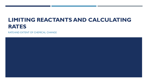 Limiting Reactants and Calculating Rates