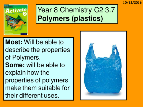 """A digital version of the Year 8 C2 3.7 """"Polymers"""" lesson."""