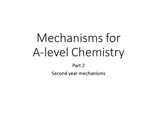 Mechanisms for AQA A-Level Chemistry, second year