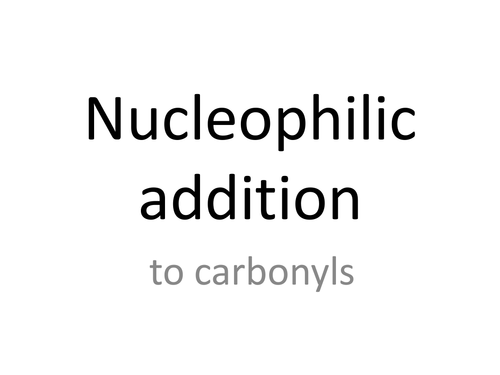 Nucleophilic addition to carbonyls for AQA A-Level Chemistry