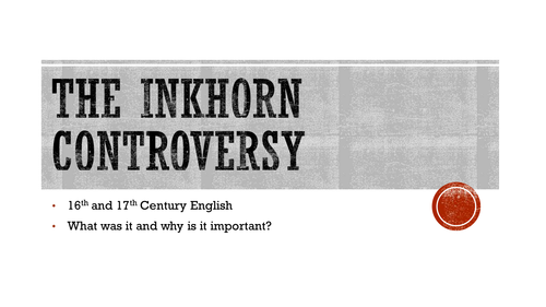 A Level Language Change: The Inkhorn Controversy