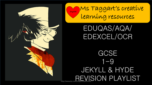 HOME LEARNING- EDUQAS/AQA/EDEXCEL/OCR GCSE 9-1  JEKYLL & HYDE  **REVISION PLAYLIST**