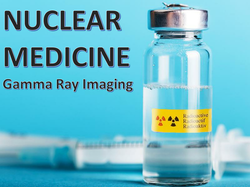 BTEC/GCE Applied Science - Nuclear Medicine & Gamma Ray Imaging