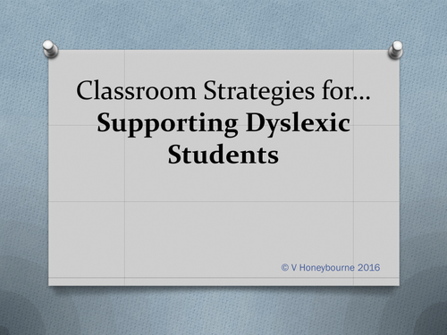 Staff CPD presentation - Classroom strategies for supporting dyslexic students