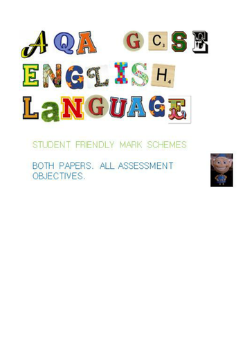 AQA GCSE English Language  STUDENT FRIENDLY  mark schemes. Both papers and all AO's