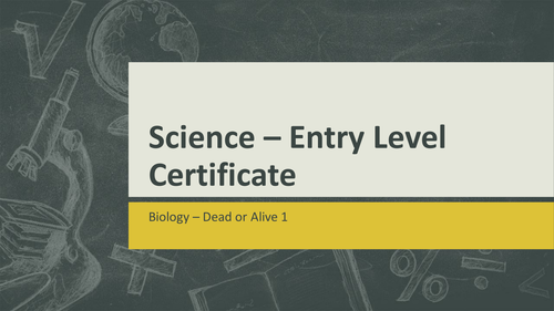 OCR Science Entry Level Biology - Dead or Alive 1