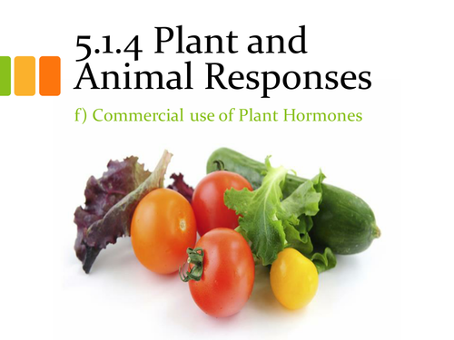 5.1.5 Plant and Animal Responses f) Commercial use of Plant Hormones