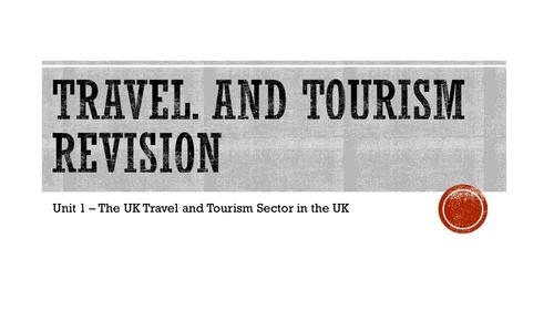 Level 2 BTEC Travel and Tourism - Unit 1 Exam Revision