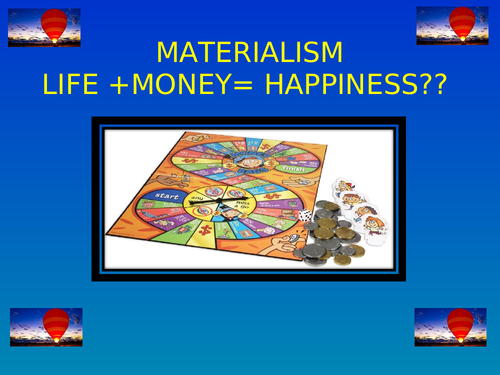 PP Assembly: Materialism: Life+Money =Happiness?