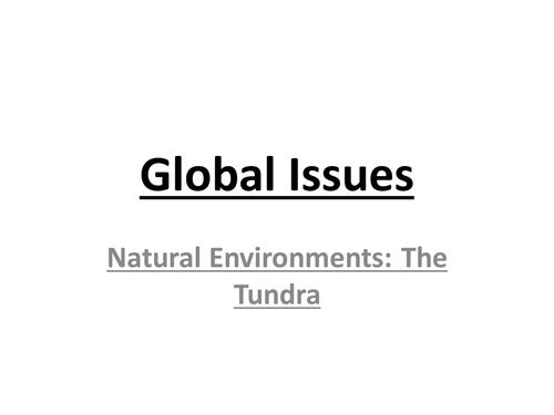 Geography National 5 - Human Impact on the Natural Environment - Tundra