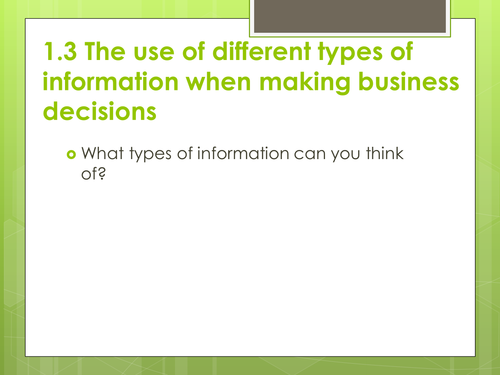 Unit 3 Cambridge Technicals Business Studies Level 3-Business Decisions- Types of Business Informati