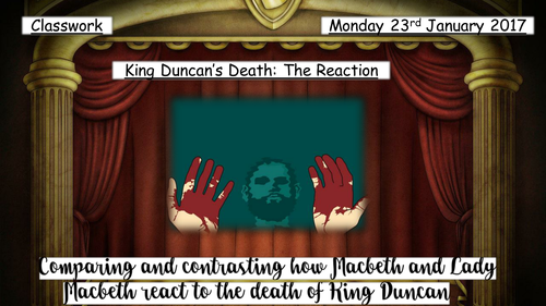 Macbeth and Lady Macbeth's reaction to Duncan's death - Whole Lesson