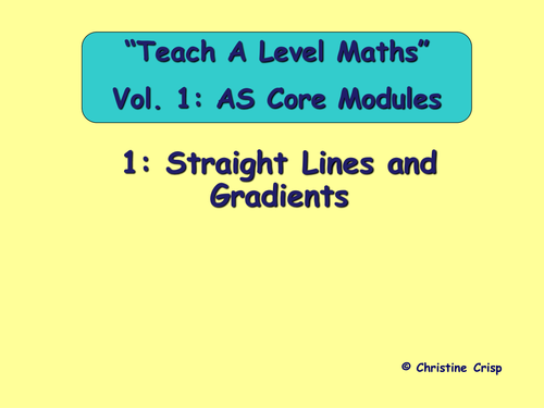 Mathematics AS C1 Straight lines and Gradients