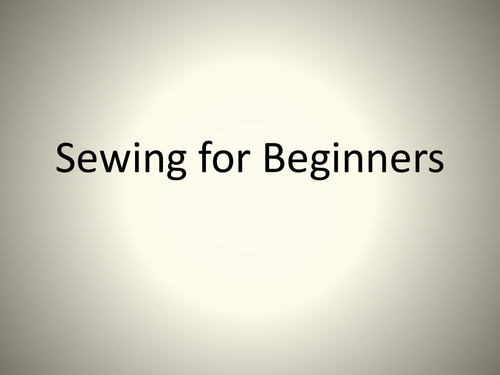 Sewing for beginners powerpoint