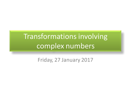 Transformations involving complex numbers