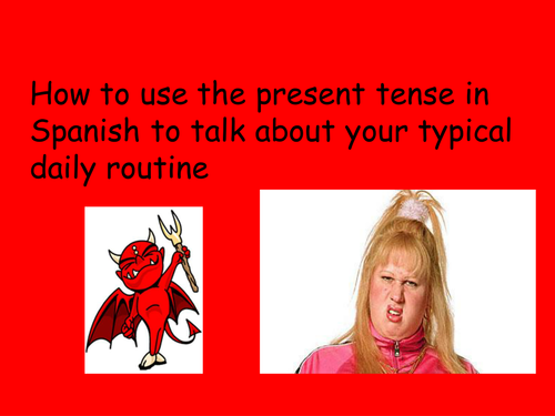 Daily routine for Y8 Spanish