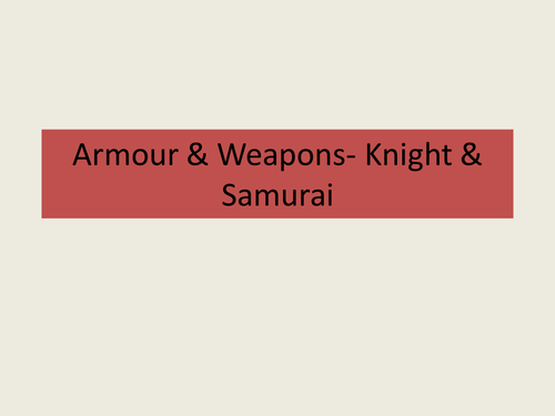 Samurai Versus Knight Comparison Information for student note taking and writing response