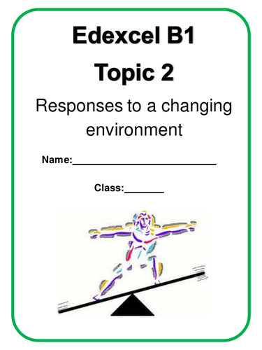 Edexcel B1 topic 2 Responses to a changing environment work-booklet 30 pages