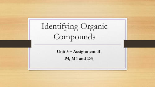 BTEC Level 2 NQF Applied Science - Unit 5 (Identifying Organic Compounds)