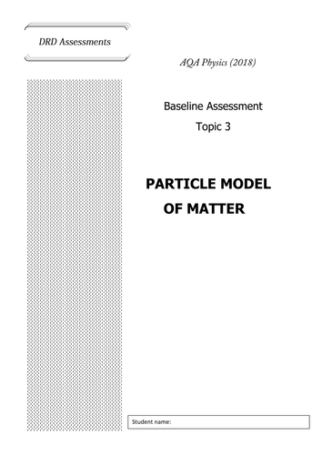 Particle Model of Matter Assessmenr AQA Physics 2018