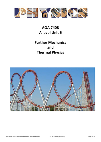 NEW AQA A Level 7408 Unit 6 Further Mechanics and Thermal Physics