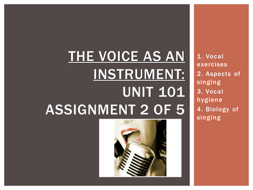 Unit 101: Singing Techniques & Performance - The Voice as an Instrument