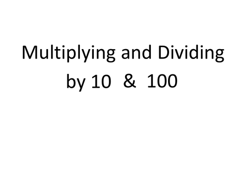 Multiplying & Dividing by 10 and 100