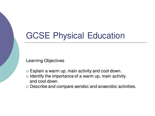 GCSE PE - Warm Up, Cool Down & Aerobic and Anaerobic Activities