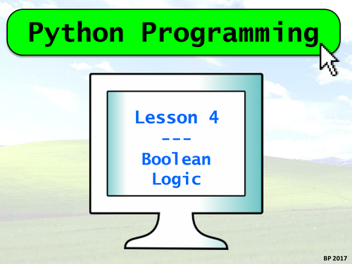 Python Programming - Lesson 4 - Boolean Logic & If Statements - FULLY RESOURCED LESSON!