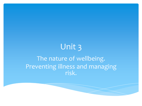 Health and Social Care GCSE. Unit 3. preventing illness and risk management.