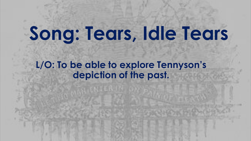 Song: Tears, Idle Tears - CIE IGCSE Song Of Ourselves