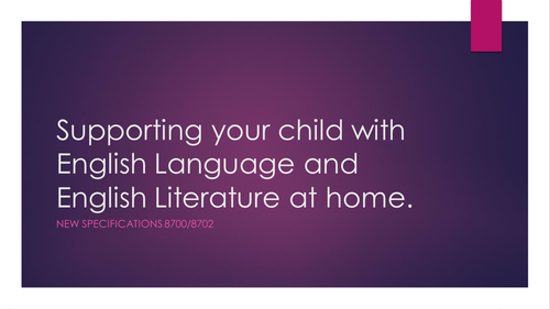Parent Event: How to support your child with the new spec English Language/Literature AQA 8700/8702