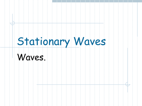 Stationary / Standing waves