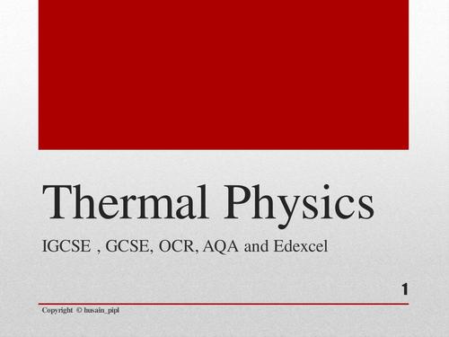 Thermal Physics /Heat - IGCSE Physics Complete Lesson ppt (35 slides)