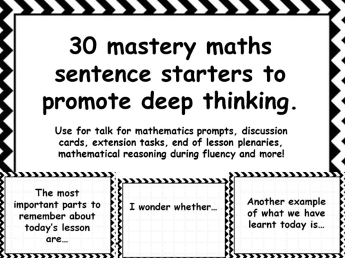 30 mastery maths sentence starters to promote deep thinking.