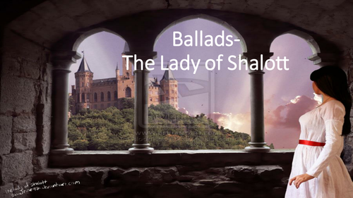 Ballads- The Lady of Shallott