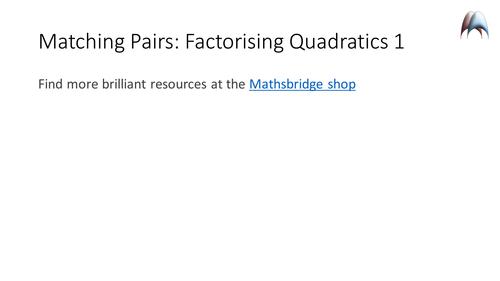 Factorising Quadratics Memory Game B Matching Pairs
