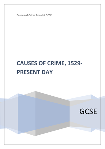 GCSE CAUSES OF CRIME INFORMATION BOOKLET: TUDOR TIMES TO PRESENT DAY