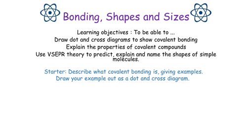 Edexcel 2016 Topic 2 Bonding Shapes and Sizes Full Lessons and Handouts