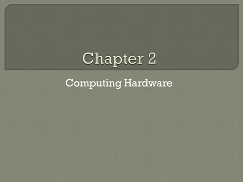 GCSE Computing: Chapter 2 - Computing Hardware (Revision)